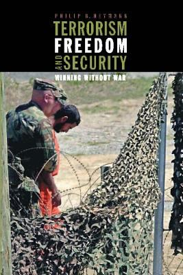 Terrorism, Freedom, and Security: Winning Without War 9780262083270