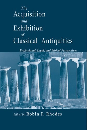 The Acquisition and Exhibition of Classical Antiquities: Professional, Legal, and Ethical Perspectives 9780268040277