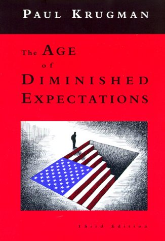 The Age of Diminished Expectations, 3rd Edition: U.S. Economic Policy in the 1990s 9780262611343