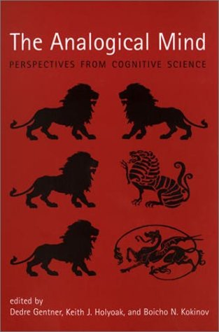 The Analogical Mind: Perspectives from Cognitive Science 9780262571395