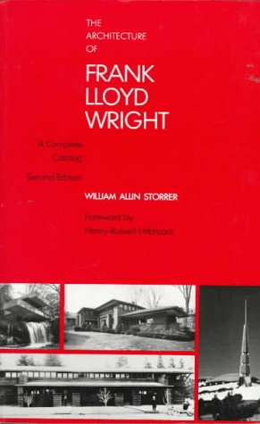 The Architecture of Frank Lloyd Wright: A Complete Catalog, 2nd Edition 9780262690805
