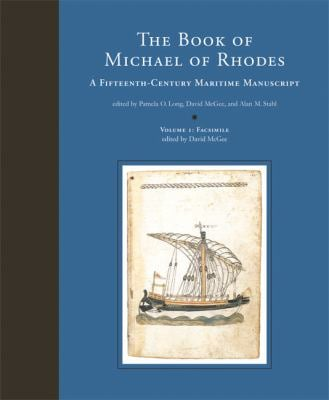 The Book of Michael of Rhodes, Volume 1: Facsimile: A Fifteenth-Century Maritime Manuscript 9780262135030