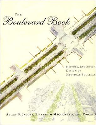 The Boulevard Book: History, Evolution, Design of Multiway Boulevards 9780262600583