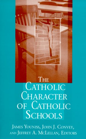 The Catholic Character of Catholic Schools 9780268022549