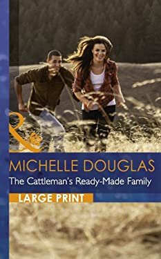 The Cattleman's Ready-Made Family 9780263236910