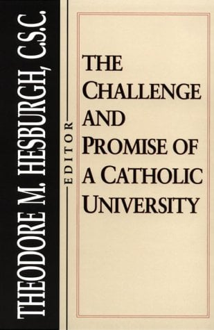 The Challenge and Promise of a Catholic University: Theology 9780268008031