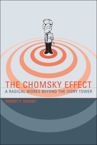 The Chomsky Effect: A Radical Works Beyond the Ivory Tower 9780262026246