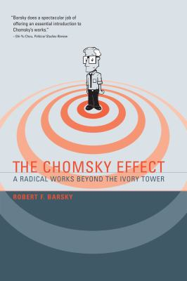 The Chomsky Effect: A Radical Works Beyond the Ivory Tower 9780262513166