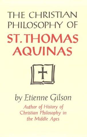 The Christian Philosophy of St. Thomas Aquinas 9780268008017