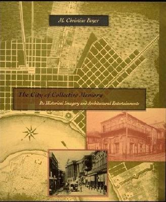 The City of Collective Memory: Its Historical Imagery and Architectural Entertainments 9780262522113