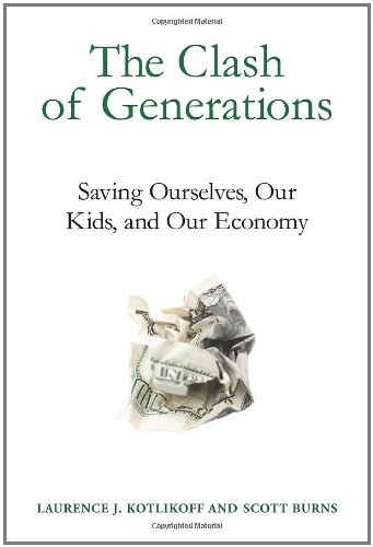 The Clash of Generations: Saving Ourselves, Our Kids, and Our Economy 9780262016728