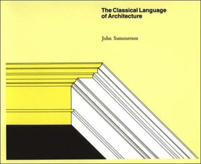 The Classical Language of Architecture 9780262690126