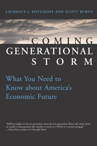 The Coming Generational Storm: What You Need to Know about America's Economic Future 9780262112864