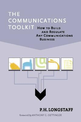 The Communications Toolkit: How to Build and Regulate Any Communications Business 9780262122467