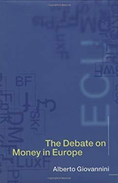 The Debate on Money in Europe 9780262071680