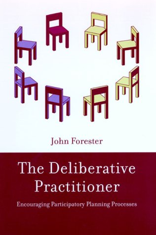 The Deliberative Practitioner: Encouraging Participatory Planning Processes 9780262561228