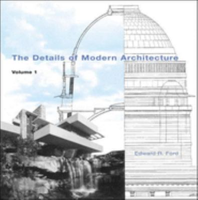 The Details of Modern Architecture: Volume 1 9780262562010