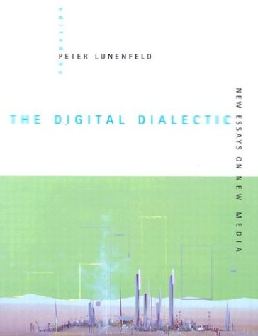The Digital Dialectic: New Essays on New Media 9780262621373