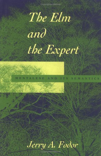 The ELM and the Expert: Mentalese and Its Semantics 9780262560931