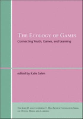 The Ecology of Games: Connecting Youth, Games, and Learning 9780262693646