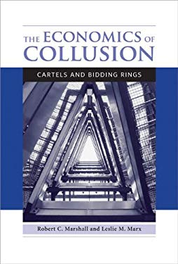 The Economics of Collusion: Cartels and Bidding Rings 9780262017329
