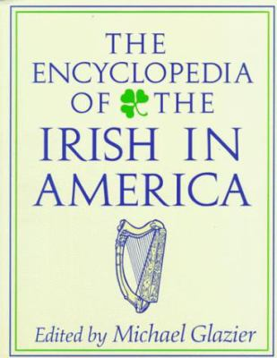 The Encyclopedia of the Irish in America 9780268027551