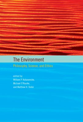 The Environment: Philosophy, Science, and Ethics 9780262017404