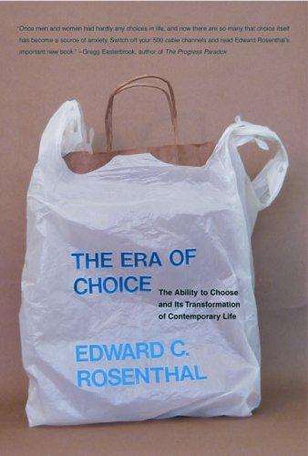 The Era of Choice: The Ability to Choose and Its Transformation of Contemporary Life 9780262681650