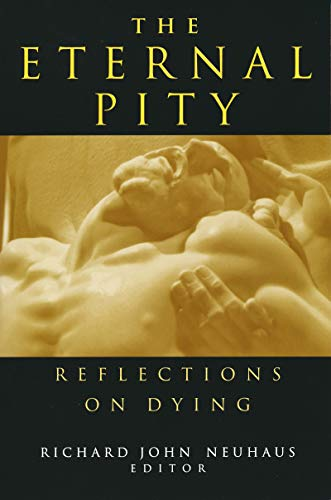 The Eternal Pity: Reflections on Dying 9780268027575