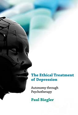 The Ethical Treatment of Depression: Autonomy Through Psychotherapy 9780262015493