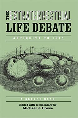 The Extraterrestrial Life Debate: Antiquity to 1915: A Source Book 9780268023683