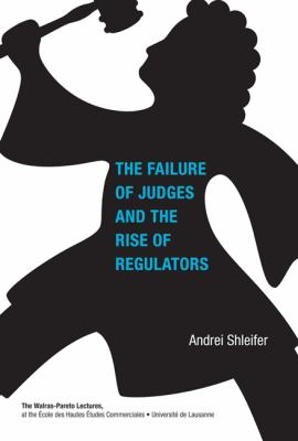The Failure of Judges and the Rise of Regulators 9780262016957