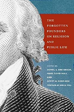 The Forgotten Founders on Religion and Public Life 9780268026028
