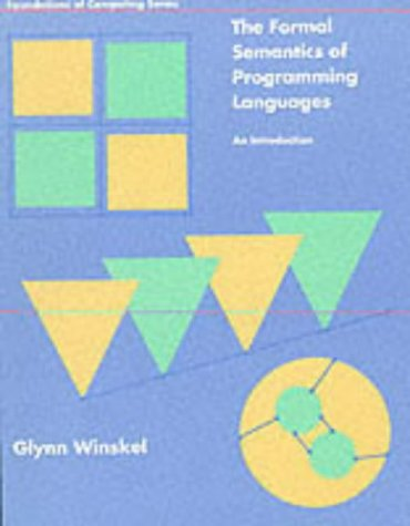 The Formal Semantics of Programming Languages: An Introduction 9780262731034