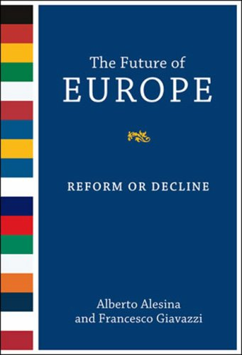 The Future of Europe: Reform or Decline 9780262512046