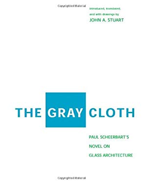 The Gray Cloth: A Novel on Glass Architecture 9780262194600