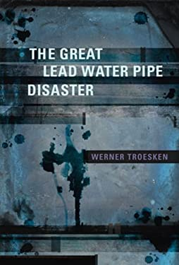 The Great Lead Water Pipe Disaster 9780262701259
