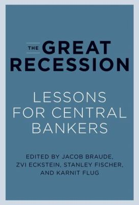 The Great Recession: Lessons for Central Bankers 9780262018340