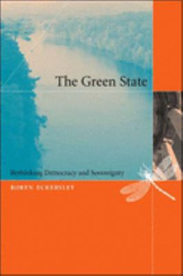 The Green State: Rethinking Democracy and Sovereignty 9780262550567