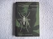 The History of Yellow Fever: An Essay on the Birth of Tropical Medicine 794231