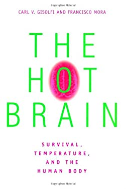 The Hot Brain: Survival, Temperature, and the Human Body 9780262071987