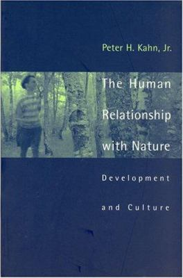 The Human Relationship with Nature: Development and Culture 9780262611701
