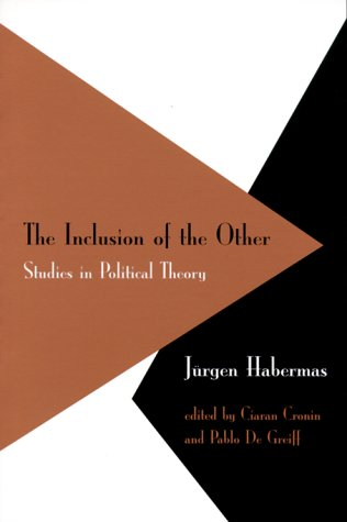 The Inclusion of the Other: Studies in Political Theory 9780262581868