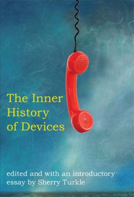 The Inner History of Devices 9780262201766