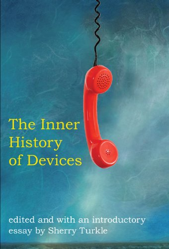 The Inner History of Devices 9780262516754
