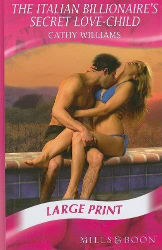 The Italian Billionaire's Secret Love-Child 9780263200218