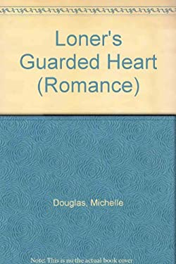 Loner's Guarded Heart 9780263202496