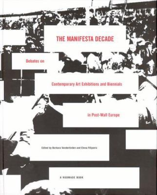 The Manifesta Decade: Debates on Contemporary Art Exhibitions and Biennials in Post-Wall Europe 9780262220767