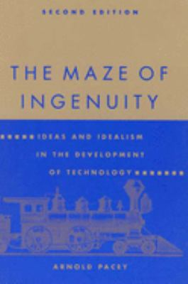 The Maze of Ingenuity, 2nd Edition: Ideas and Idealism in the Development of Technology - 2nd Edition