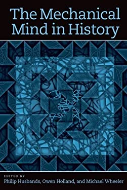 The Mechanical Mind in History 9780262083775